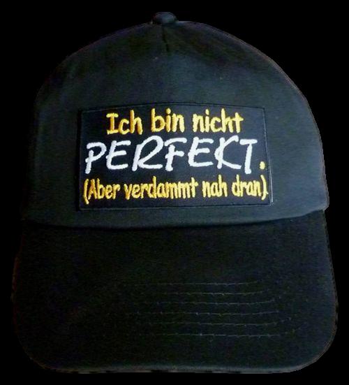 Basecap Cap bestickt ...Ich bin nicht perfekt... in schwarz  (747-2)