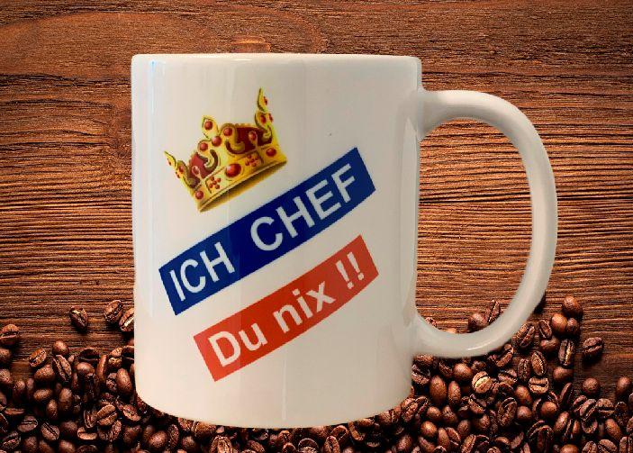 Fun Kaffeetasse Ich Chef Du nix Tasse T6